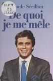 Claude Sérillon - De quoi je me mêle.