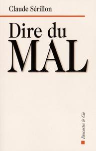 Claude Sérillon - Dire du mal.