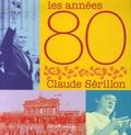 Claude Sérillon - Les années 80.