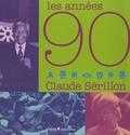 Claude Sérillon - Les années 90.