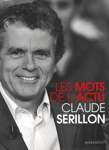 Claude Sérillon - Les mots de l'actu.