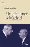 Claude Sérillon - Un déjeuner à Madrid.