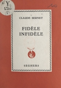 Claude Sernet - Fidèle infidèle.