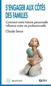 Claude Seron - S'engager aux côtés des familles - Comment notre histoire personnelle influence notre vie professionnelle.