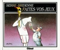 Claude Serre et Michel Bridenne - Faites vos jeux.