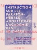Claude-Servais-Matthias Pouillet et Louis-Joseph Gay-Lussac - Instruction sur les paratonnerres adoptée par l'Académie des sciences.