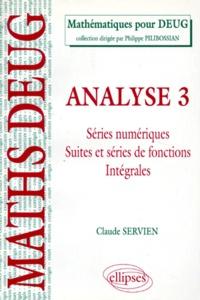 Deedr.fr ANALYSE. Tome 3, Séries numériques, suites et séries de fonctions, intégrales, Cours et exercices corrigés Image