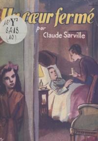 Claude Serville - Un cœur fermé.