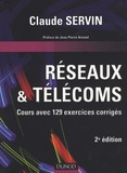 Claude Servin - Réseaux & télécoms - Cours avec 129 exercices corrigés.