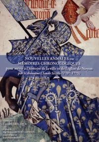 Claude Sézille - Nouvelles annales ou mémoires chronologiques pour servir à l'histoire de la ville et de l'église de Noyon.