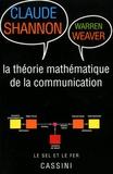 Claude Shannon et Warren Weaver - La théorie mathématique de la communication.