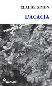 Claude Simon - L'Acacia.