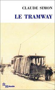 Claude Simon - Le tramway.