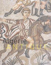 Claude Sintes et Ymouna Rebahi - Algérie antique.