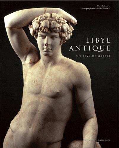 Claude Sintes - Libye antique - Un rêve de marbre.