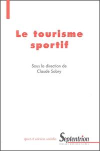 Claude Sobry - Le tourisme sportif.