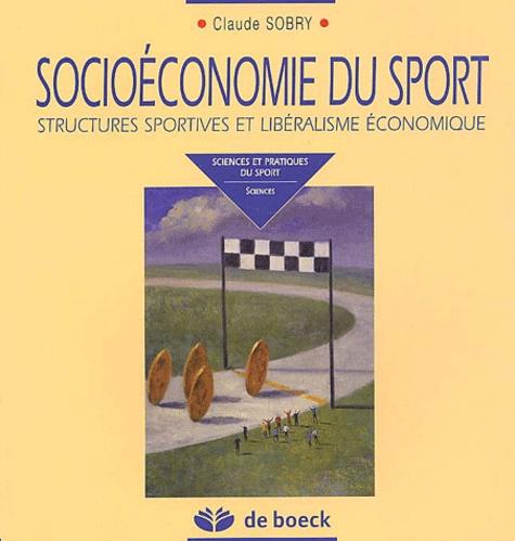 Claude Sobry - Socioéconomie du sport - Structures sportives et libéralisme économique.