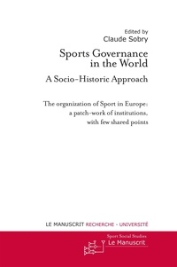 Claude Sobry - Sports Governance in the World - A Socio-Historic Approach - Volume 1.