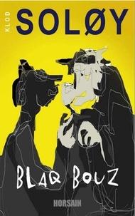 Claude Soloy - Blaq Bouz.