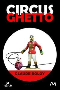Claude Soloy - Circus Ghetto.