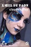 Claude Soloy - L'oeil du Paon.