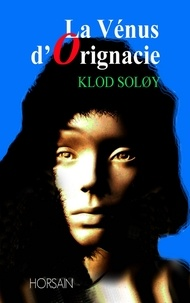 Claude Soloy - La Vénus d'Orignacie.