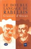 Claude-Sosthène Grasset d'Orcet - Le double langage de Rabelais.