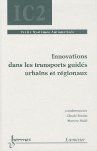 Claude Soulas et Martine Wahl - Innovation dans les transports guidés urbains et régionaux.