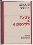 Claude Spaak - L'ordre et le désordre.