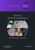 Claude Speeg-Schatz et Pascal Dureau - Ophtalmologie pédiatrique et strabismes - Volume 1, Examen ophtalmo-pédiatrique.