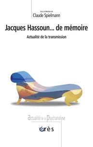 Claude Spielmann - Jacques Hassoun... de mémoire - Actualité de la transmission.