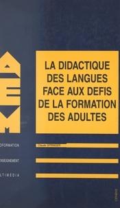 Claude Springer et  CNEAO - La didactique des langues face aux défis de la formation des adultes.