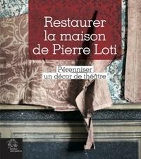 Restaurer la maison de Pierre Loti - Pérenniser un décor de théâtre.pdf