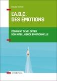 Claude Steiner - L'A.B.C. des émotions - Comment développer son intelligence émotionnelle.