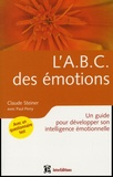 Claude Steiner - L'ABC des émotions - Un guide pour développer son intelligence émotionnelle.