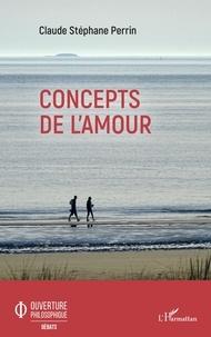 Claude Stéphane Perrin - Concepts de l'amour.