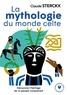 Claude Sterckx - La mythologie du monde celte.
