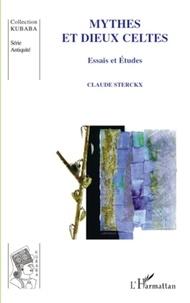 Claude Sterckx - Mythes et dieux celtes - Essais et études.