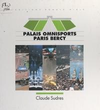 Claude Sudres et  Collectif - Palais omnisports Paris Bercy.