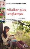 Claude-Suzanne Didierjean-Jouveau - Allaiter plus longtemps - Facteur de santé pour la mère et l'enfant et source de confiance mutuelle.