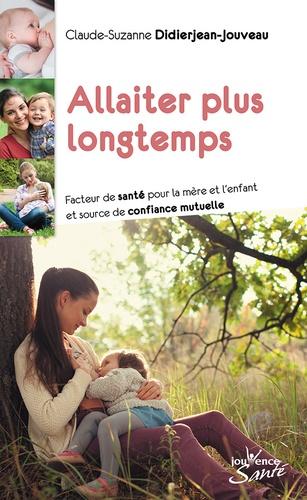 Allaiter plus longtemps. Facteur de santé pour la mère et l'enfant et source de confiance mutuelle