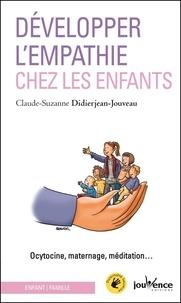 Claude-Suzanne Didierjean-Jouveau - Développer l'empathie chez les enfants - Ocytocine, maternage, méditation....