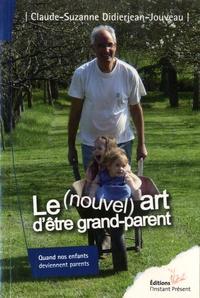 Claude-Suzanne Didierjean-Jouveau - Le (nouvel) art d'être grand-parent - Quand nos enfants deviennent parents.