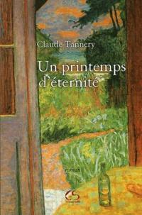 Claude Tannery - Un printemps d'éternité.