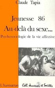 Claude Tapia - Jeunesse 86 - Au-delà du sexe - Psychosociologie de la vie affective.