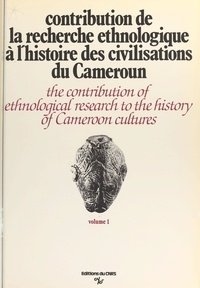 Claude Tardits - Contribution de la recherche ethnologique à l'histoire des civilisations du Cameroun - Paris, 24-28 septembre 1973.