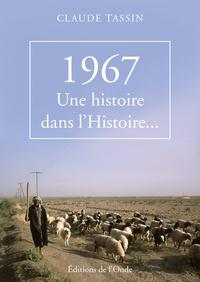 Claude Tassin - 1967, une histoire dans l'Histoire....