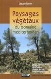 Claude Tassin - Paysages végétaux du domaine méditerranéen - Bassin méditerranéen, Californie, Chili central, Afrique du Sud, Australie méridionale.
