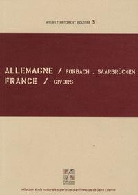 Claude Tautel - Allemagne Forbach/Saarbrücken, France Givors - Edition bilingue français-allemand.