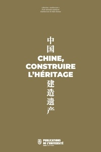 Claude Tautel et Romain Chazalon - Chine, construire l'héritage.